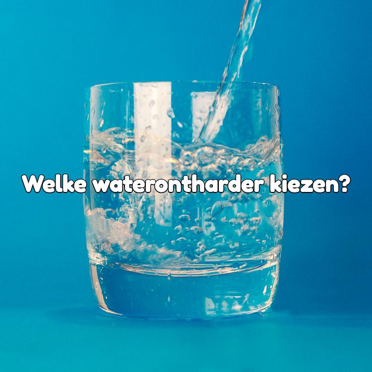 welke waterontharder kiezen, glas water